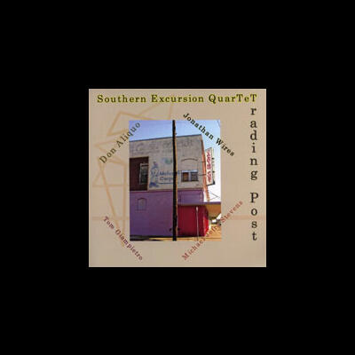 """Trading Post - Southern Excursion Quartet"" - Artists Recording Collective (ARC), 2008"