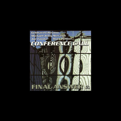 """The Final Answer - Conference Call"" - Soul Note Records, 2002"
