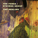 The Healing -  The Fonda/Stevens Group - CD coverart