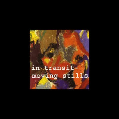"""Moving Stills - In Transit"" - Unit Records, 2007"