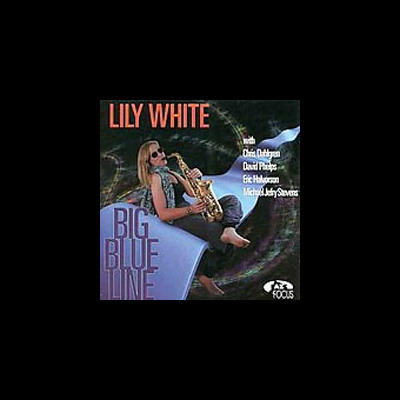 """Big Blue Line - The Lily White Band"" - Jazz Focus Records, 1999"