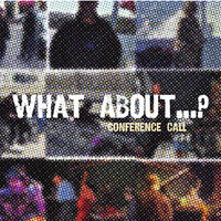 What About....? - Conference Call Quartet - CD coverart