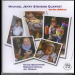 For the Children - Michael Jefry Stevens Quartet - CD coverart