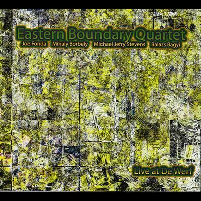"""Live at De Werf - Eastern Boundary Quartet - Artists  Recording Collective (ARC)"" - Artists Recording Collective (ARC) - 2012/2013"