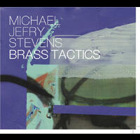Michael Jefry Stevens and Brass Tactics - CD coverart
