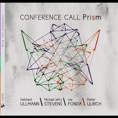 """Prism - Conference Call Quartet"" - Nottwo Records, 2020"